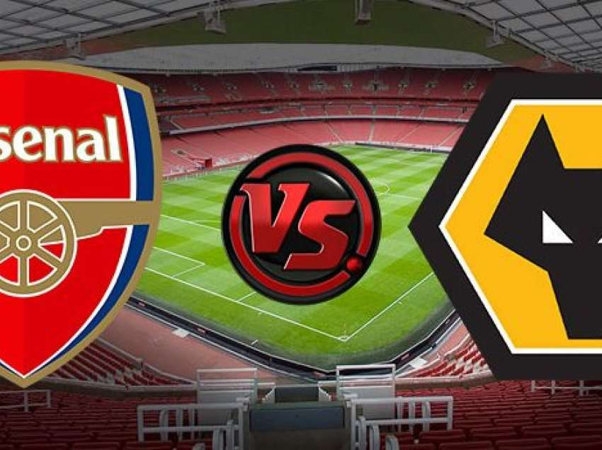 Arsenal – Wolves, formacionet zyrtare