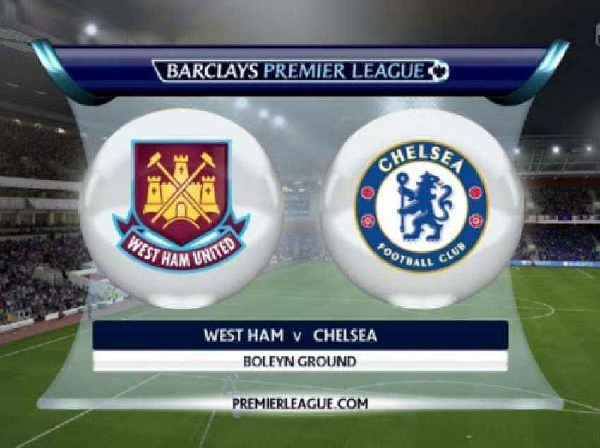 Formacionet zyrtare: West Ham – Chelsea