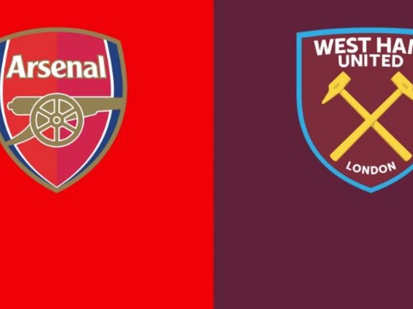 Formacionet zyrtare: Arsenal – West Ham