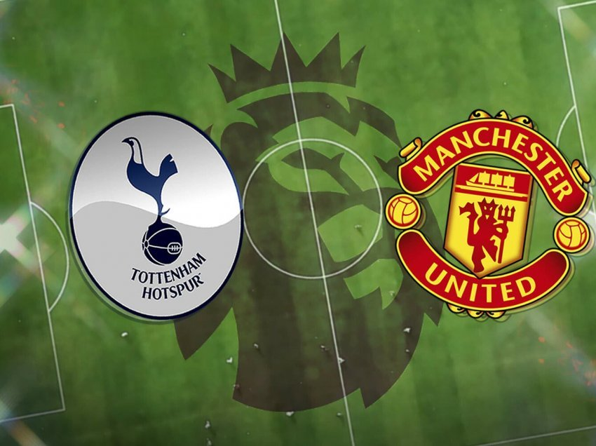 Formacionet zyrtare: Tottenham – Manchester United